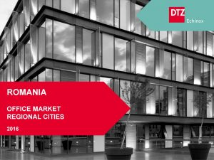 Romania Office regional cities 2016 dtz echinox